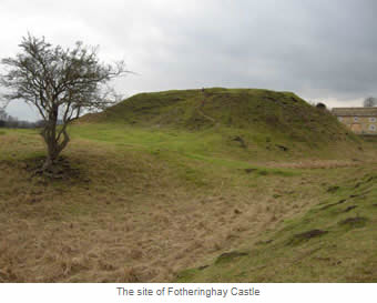 The site of Fotheringhay Castle